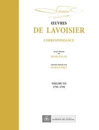 Antoine-Laurent de Lavoisier - Oeuvres de Lavoisier - Correspondance Volume 7, 1792-1794.