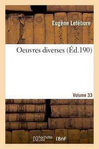 Eugène Lefébure - Oeuvres diverses. Vol. 3.
