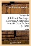 Henri-Dominique Lacordaire - Oeuvres du R. P. Henri-Dominique Lacordaire. T. V.