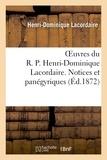 Henri-Dominique Lacordaire - Oeuvres du R. P. Henri-Dominique Lacordaire. Notices et panégyriques.