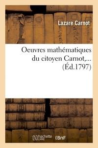 Lazare Carnot - Oeuvres mathématiques du citoyen Carnot,... (Éd.1797).