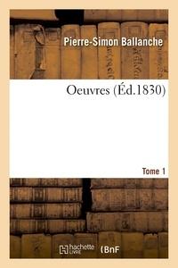 Pierre-Simon Ballanche - Oeuvres Tome 1.
