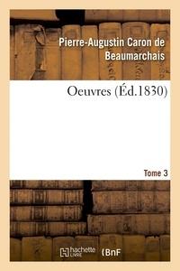 Pierre-Augustin Caron de Beaumarchais - Oeuvres Tome 3.