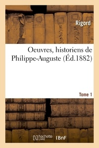 Rigord - OEuvres. Chroniques Tome 1.