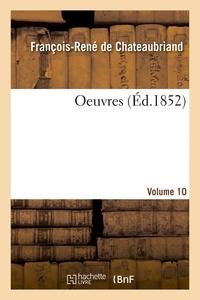 François-René de Chateaubriand - Oeuvres. Volume 10.
