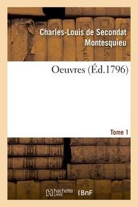Charles-Louis de Secondat Montesquieu - Oeuvres. Tome 1.