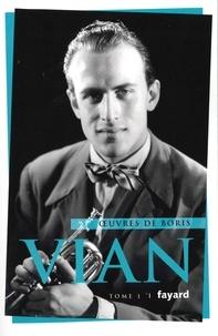 Boris Vian - Oeuvres - Tome 1, Conte de fées à l'usage des moyennes personnes ; Trouble dans les andains ; Vercoquin et le plancton ; J'irai cracher sur vos tombes.