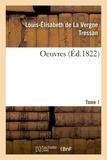 Louis-élisabeth de la vergne Tressan et Jacques Delille - Oeuvres. Tome 1.