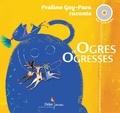 Praline Gay-Para et Martine Bourre - Ogres et ogresses - 3 histoires à lire et à écouter. 1 CD audio