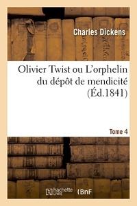 Charles Dickens - Olivier Twist ou L'orphelin du dépôt de mendicité. Tome 4.
