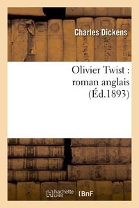 Charles Dickens - Olivier Twist : roman anglais.