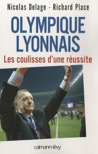 Nicolas Delage et Richard Place - Olympique lyonnais - Les coulisses d'une réussite.