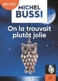Michel Bussi - On la trouvait plutôt jolie. 2 CD audio MP3