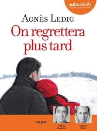 Agnès Ledig - On regrettera plus tard. 1 CD audio