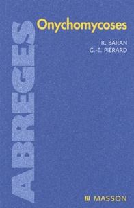Robert Baran et Gérald-E Piérard - Onychomycoses.