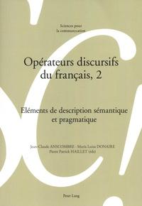 Jean-Claude Anscombre et María Luisa Donaire - Opérateurs discursifs du français, 2.