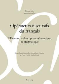 Jean-Claude Anscombre et María Luisa Donaire - Opérateurs discursifs du français - Eléments de description sémantique et pragmatique.