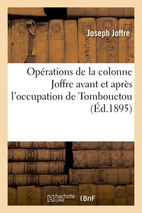 Joseph Joffre - Opérations de la colonne Joffre avant et après l'occupation de Tombouctou.