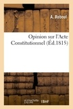 A. Reboul - Opinion sur l'Acte Constitutionnel.