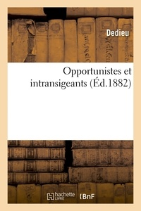Dedieu - Opportunistes et intransigeants.