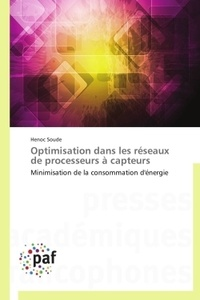 Hénoc Soude - Optimisation dans les réseaux de processeurs à capteurs - Minimisation de la consommation d'énergie.