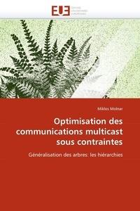 Miklós Molnàr - Optimisation des communications multicast sous contraintes.