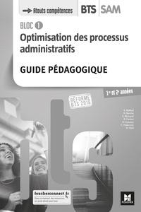 Sabine Bailleul et Nathalie Berche - Optimisation des processus administratifs Bloc 1 BTS SAM 1re et 2e années - Guide pédagogique.