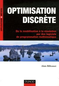 Alain Billionnet - Optimisation discrète - De la modélisation à la résolution par des logiciels de programmation mathématique.