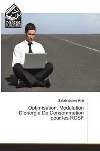 Salah-ddine Krit - Optimisation, Modulation D'energie De Consommation pour les RCSF.