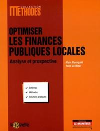 Alain Guengant et Yann Le Meur - Optimiser les finances publiques locales - Analyse et prospective.