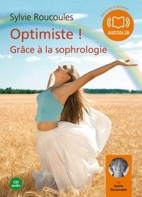 Sylvie Roucoules - Optimiste ! Grâce à la sophrologie - Cd audio.