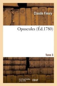 Étienne Tourtelle et Laurent-étienne Rondet - Opuscules. Tome 3.