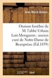 Jean-Marie Dubois - Oraison funèbre de M. l'abbé Urbain Loir-Mongazon : ancien curé de Notre-Dame de Beaupréau.