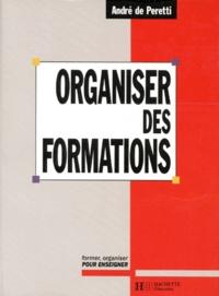 André de Peretti - Organiser des formations - Former, organiser pour enseigner.
