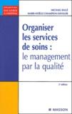 Michael Ballé et Marie-Noëlle Champion-Daviller - Organiser les services de soins - Le management par la qualité.