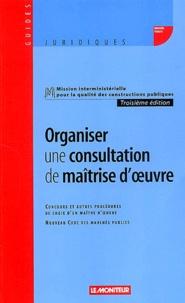Le Moniteur éditions - Organiser une consultation de maîtrise d'oeuvre - Concours et autres procédures de choix d'un maître d'oeuvre, Nouveau Code des marchés publics.