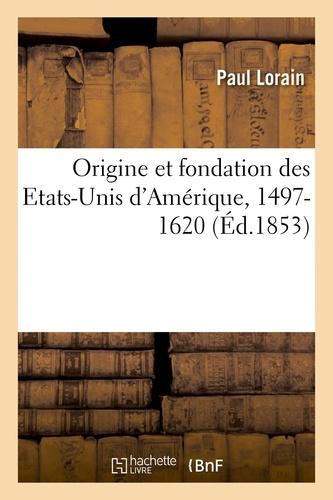 Hachette BNF - Origine et fondation des Etats-Unis d'Amérique, 1497-1620.