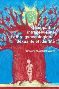 Christine Michel-Schweitzer - Ostéopathie intrapelvienne et arbre gynécologique - Sexualité et identité.