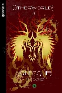 Tim Corey - Otherworlds Tome 2 : Sirlecques.