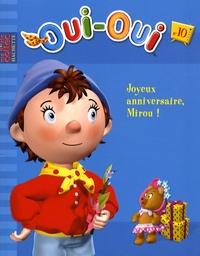 Hachette - Oui-Oui Tome 10 : Joyeux anniversaire, Mirou !.