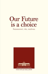 Ecole de guerre - Our future is a choice - Reassessment, risks, readiness.