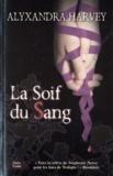Alyxandra Harvey - Outre Tombe Tome 3 : La Soif du Sang.