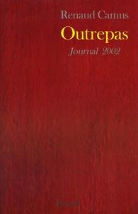 Renaud Camus - Outrepas - Journal 2002.