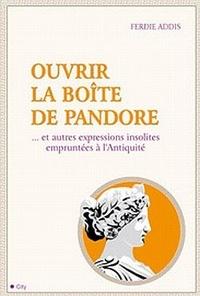 Ouvrir la boîte de Pandore - ... Et autres expressions insolites empruntées à lAntiquité.pdf