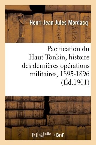 Hachette BNF - Pacification du Haut-Tonkin, histoire des dernières opérations militaires.