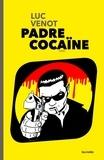 Luc Venot - Padre cocaïne.