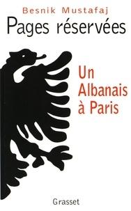 Besnik Mustafaj - Pages réservées - Un Albanais à Paris.