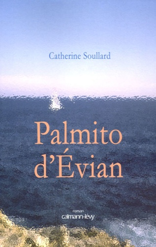 Catherine Soullard - Palmito d'Evian.