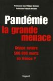 Jean-Philippe Derenne et François Bricaire - Pandémie - La grande menace.