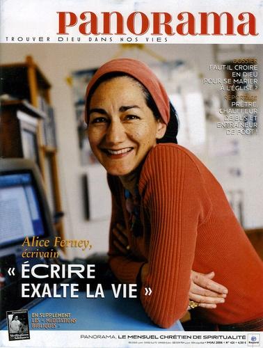 "Alice Ferney - Panorama N° 421, Mai 2006 : ""Ecrire exalte la vie""."